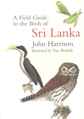 """A Field Guide to the Birds of Sri Lanka"" by John Harrison (published by Oxford University Press)"
